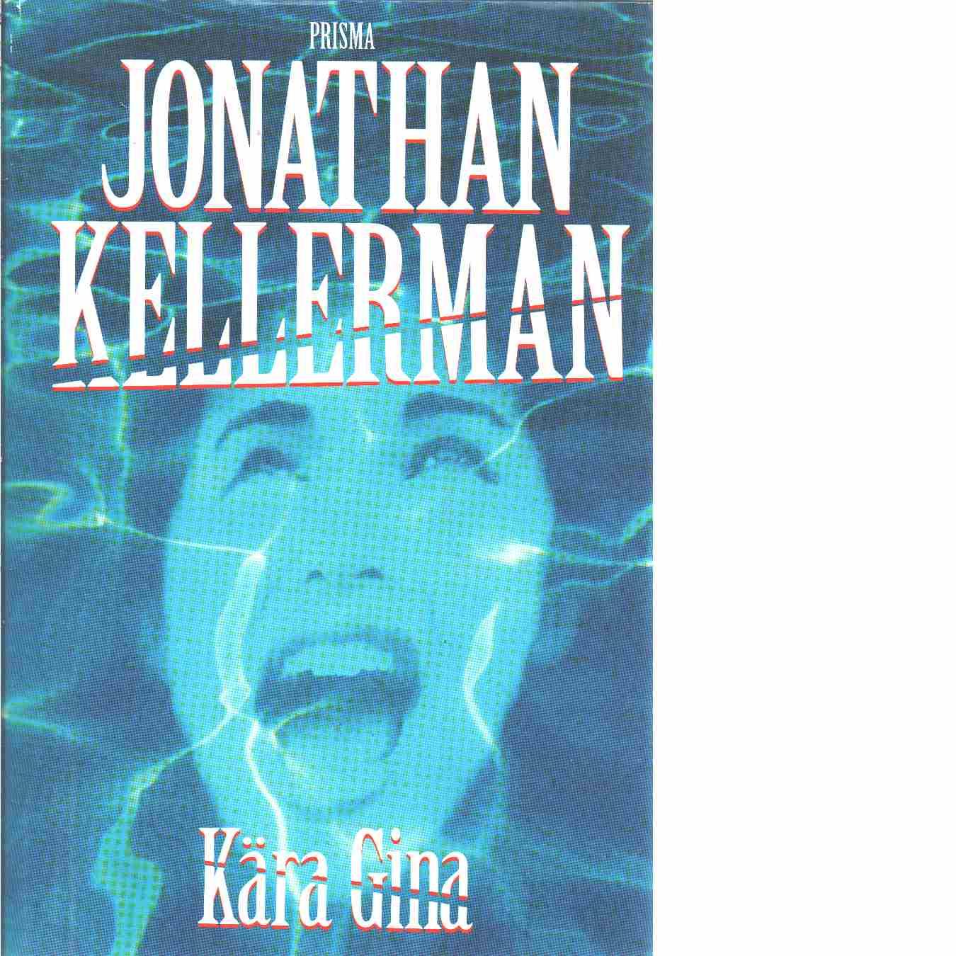 Kära Gina - Kellerman, Jonathan