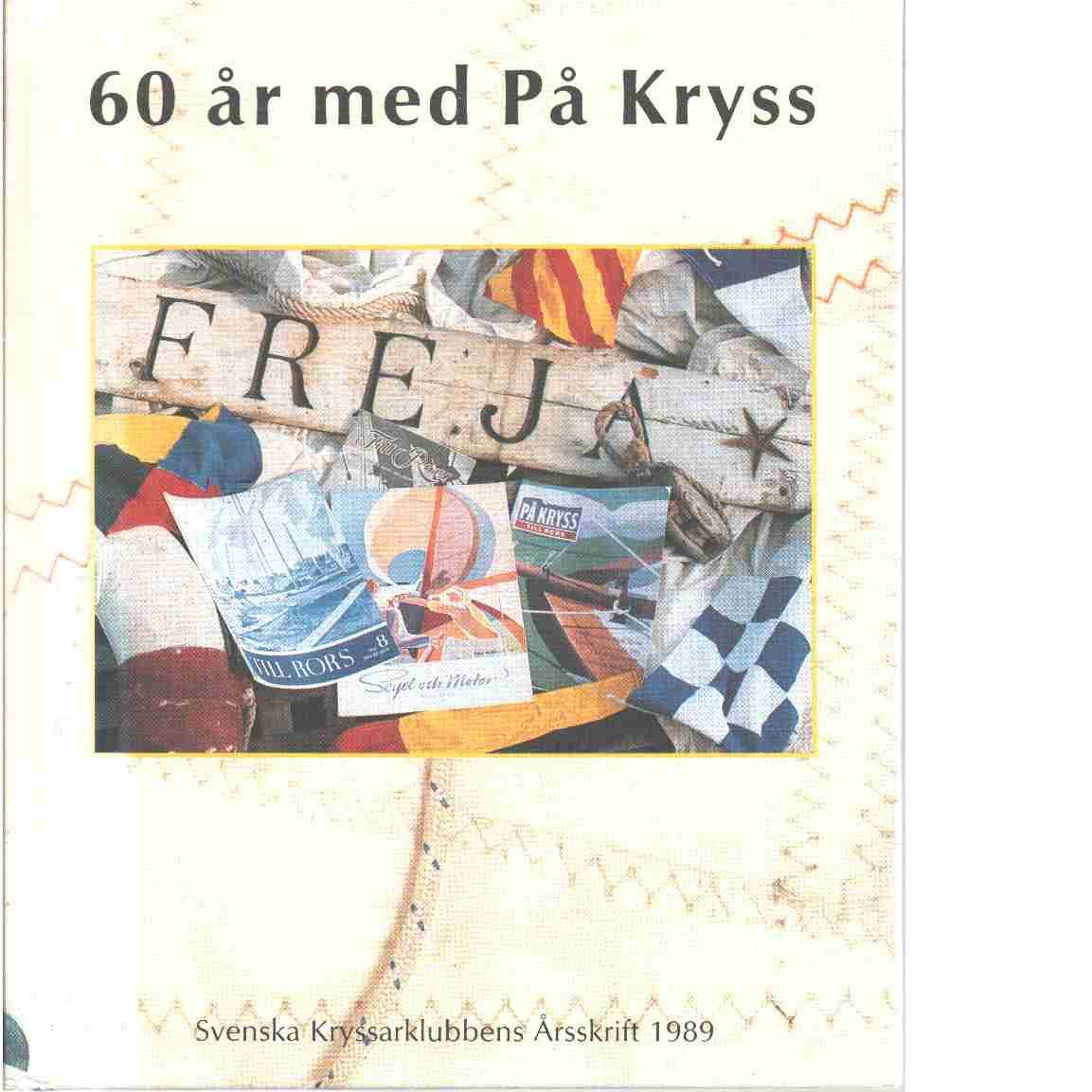 60 år med På kryss - Red. Johansson, Anders N.