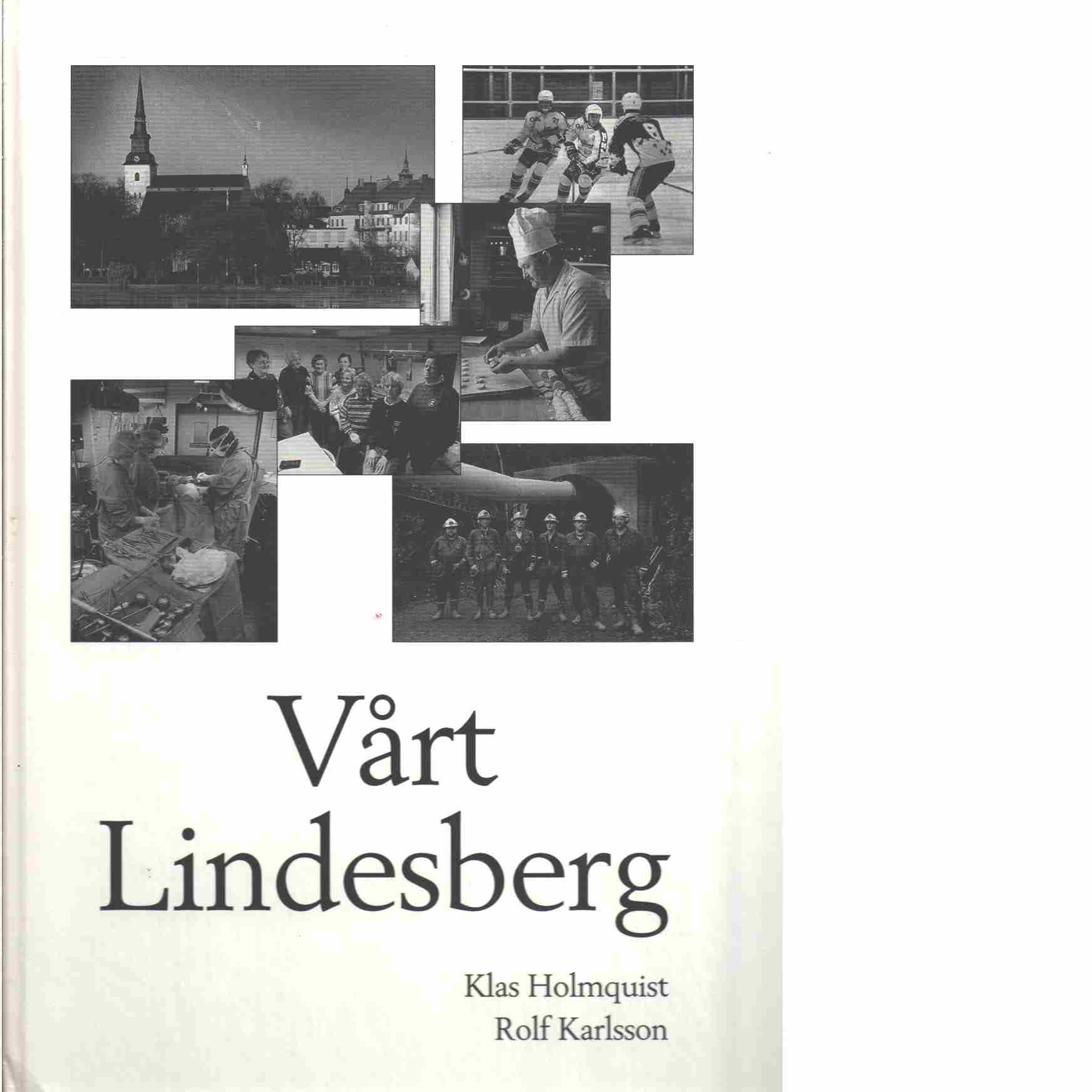 Vårt Lindesberg - Holmquist, Klas och Karlsson, Rolf
