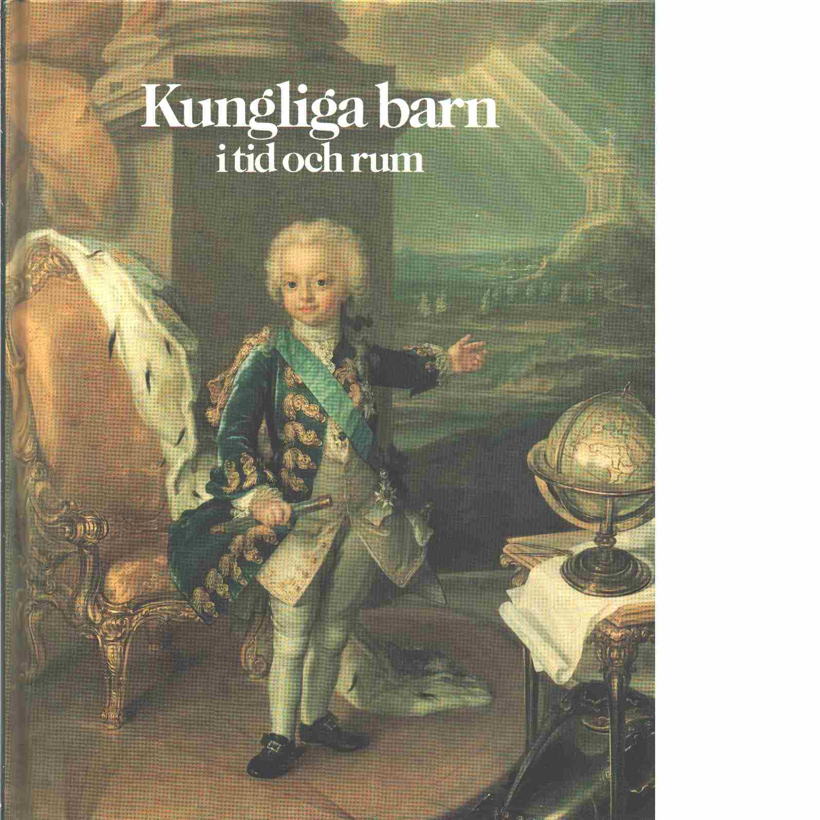 Kungliga barn i tid och rum - Baumgarten-Lindberg, Marianne von