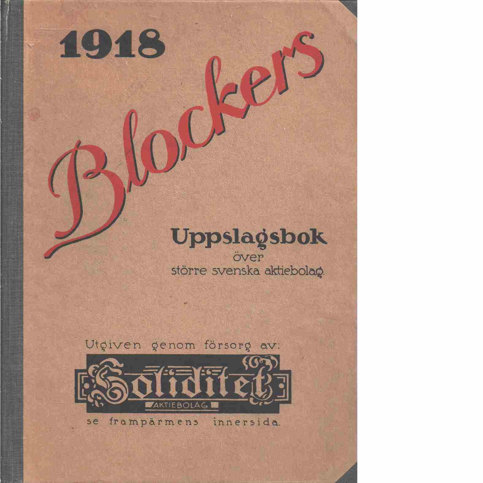 Blockers uppslagsbok över större aktiebolag (incl. enskilda banker).  - Red. Blocker, O.