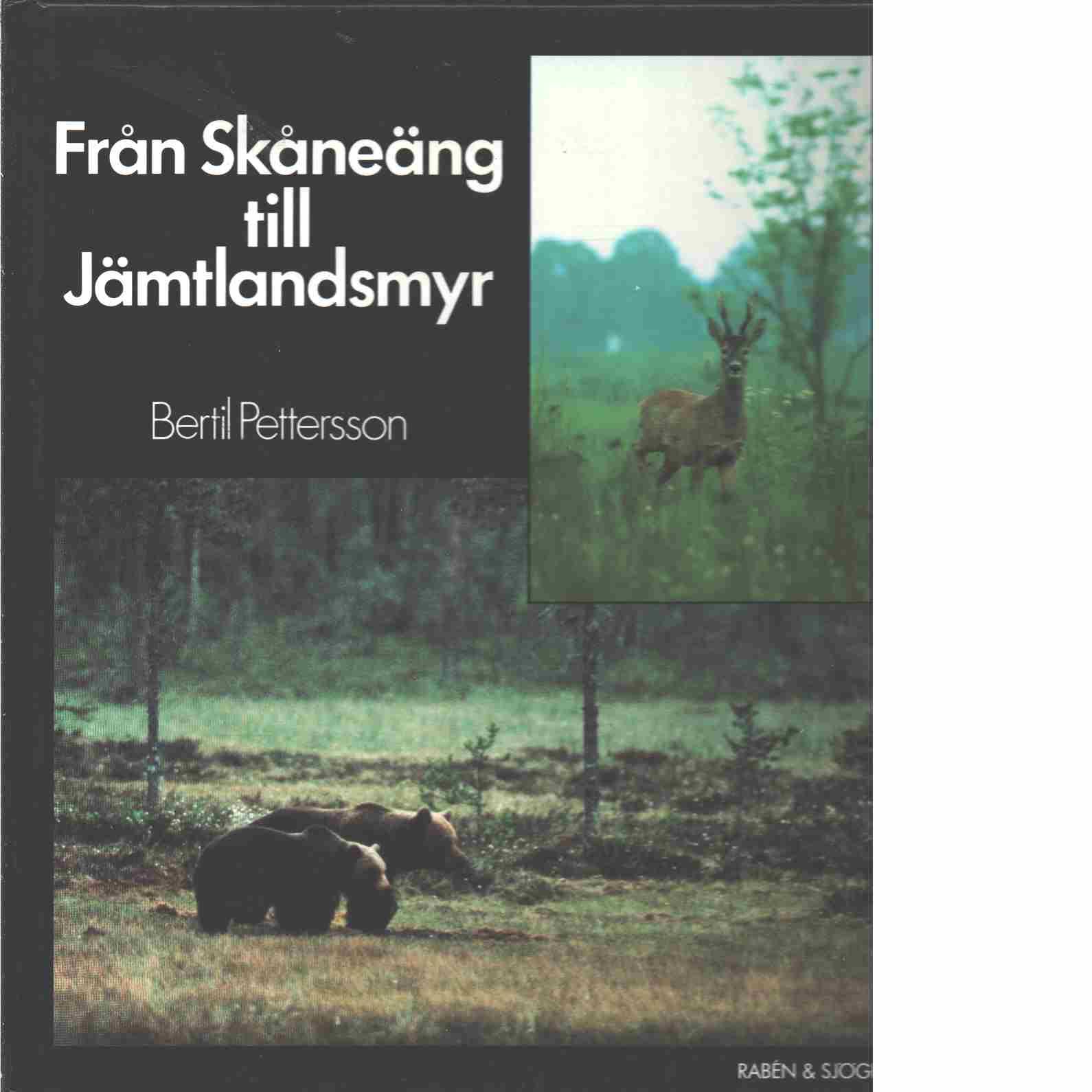 Från Skåneäng till Jämtlandsmyr - Pettersson, Bertil