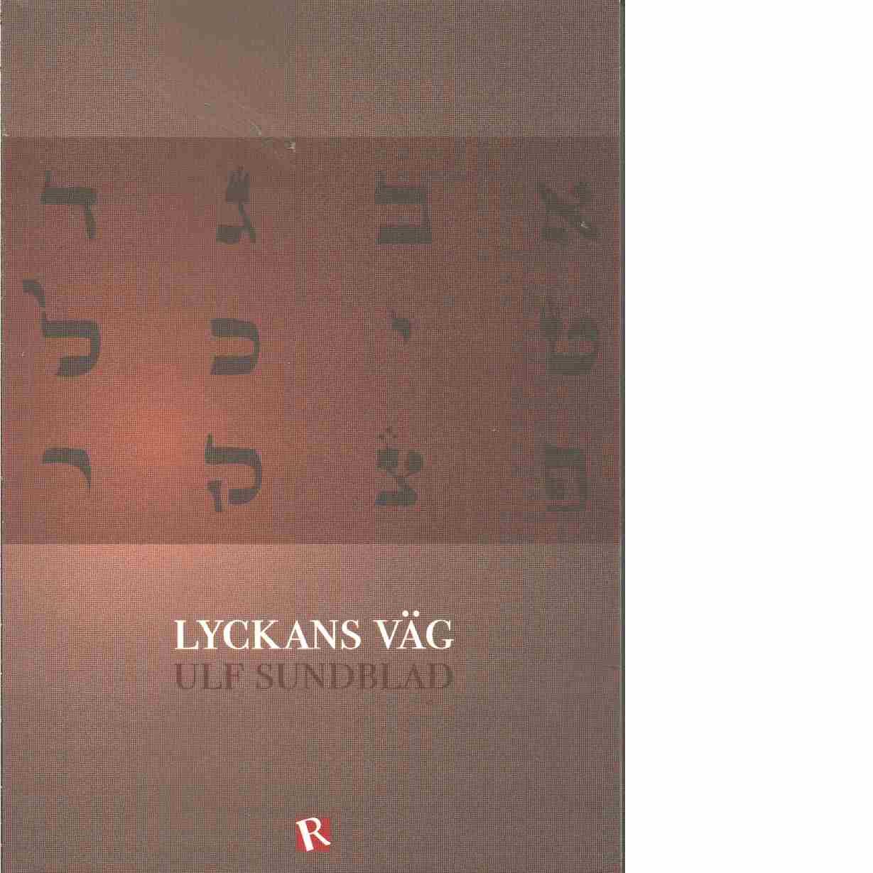 Lyckans väg : [analys av Ps 119 i Bibeln] - Sundblad, Ulf
