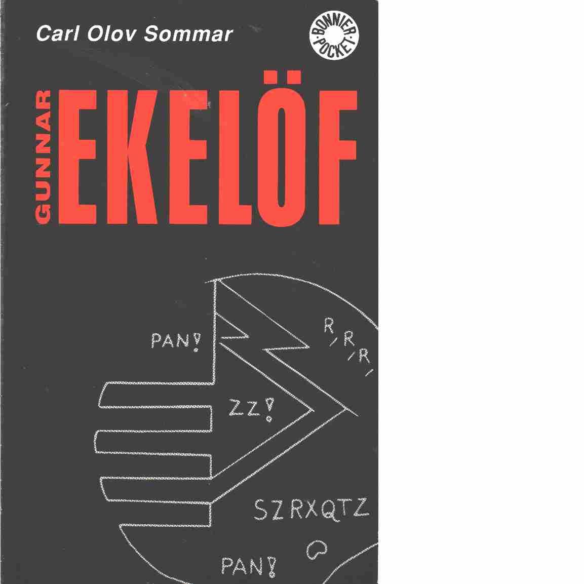 Gunnar Ekelöf : en biografi - Sommar, Carl Olov