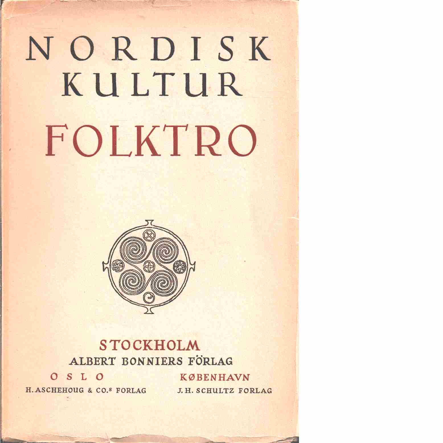 Nordisk kultur : samlingsverk. 19, Folketru - Red. Brøndum-Nielsen, Johannes och Lid, Nils