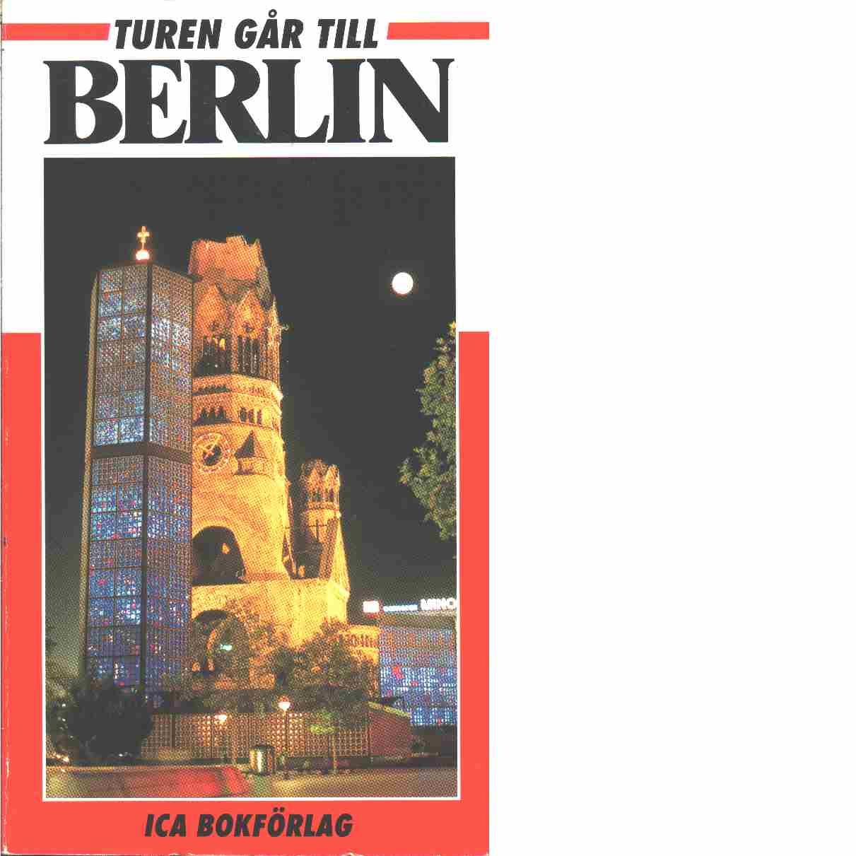 Turen går till Berlin  - Hammerby, Gert  och Johannessen, Steen Ulrik