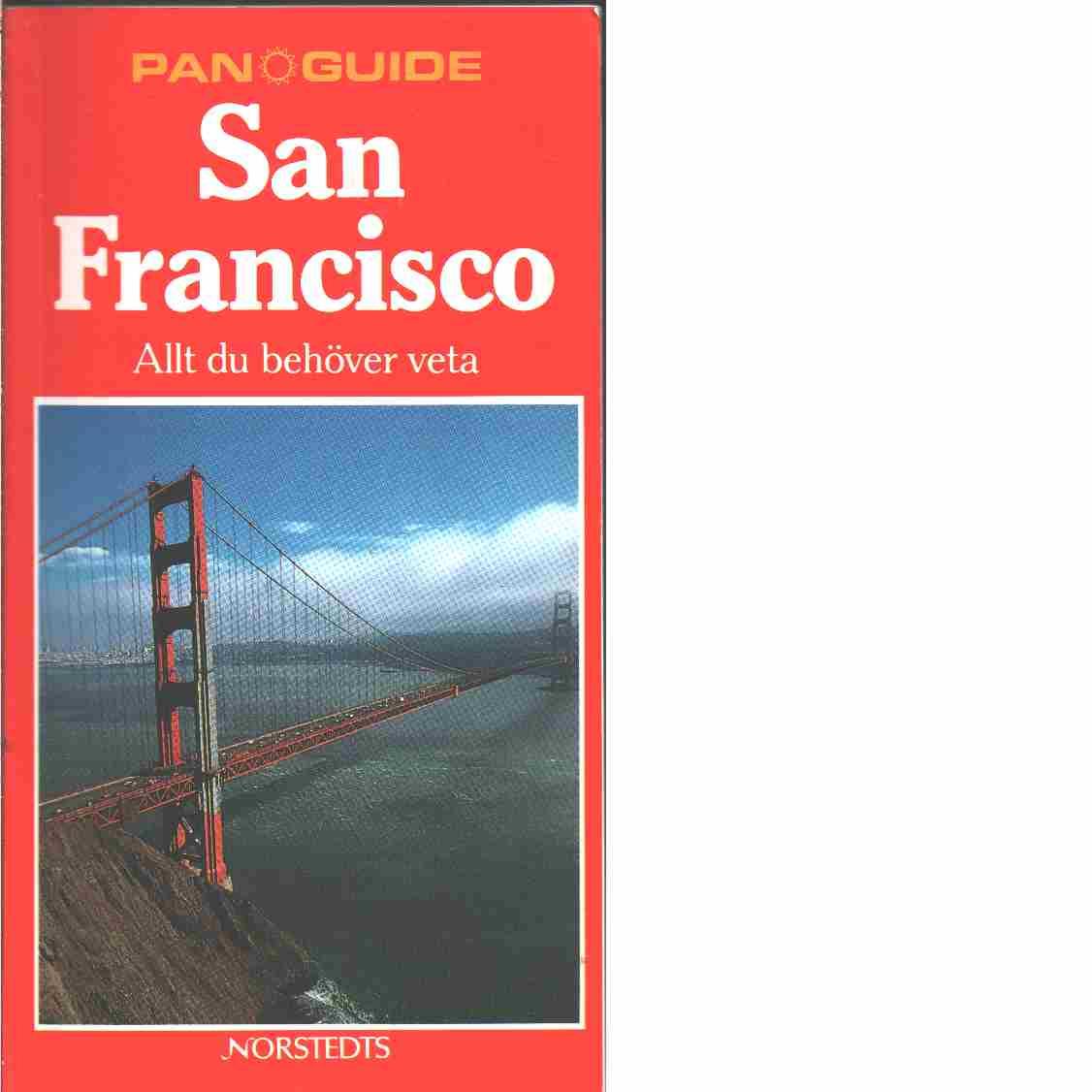 San Francisco : allt du behöver veta - Chester, Carole