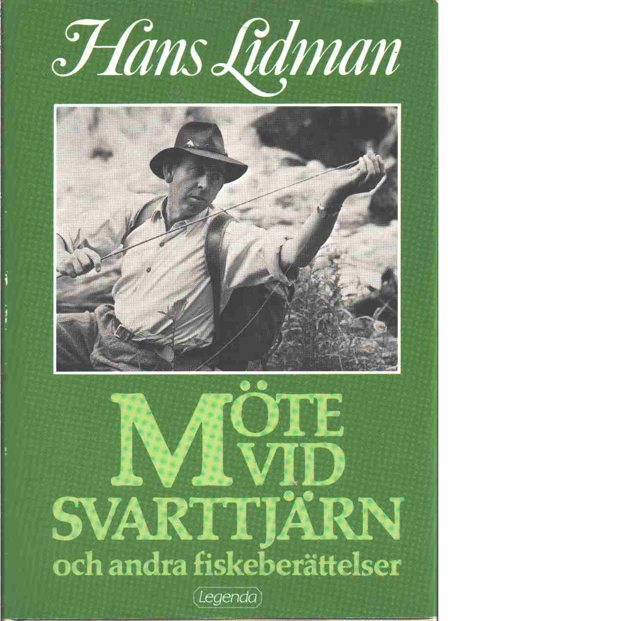 Möte vid Svarttjärn och andra fiskeberättelser - Lidman, Hans och Nilsson, Olle W.