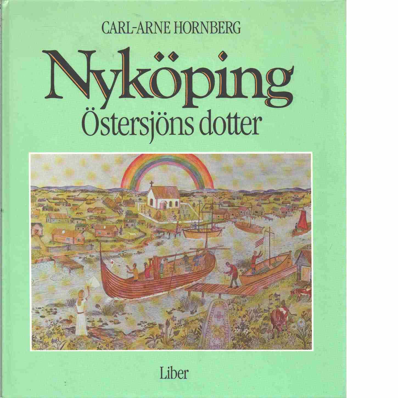 Nyköping : Östersjöns dotter  - Hornberg, Carl-Arne