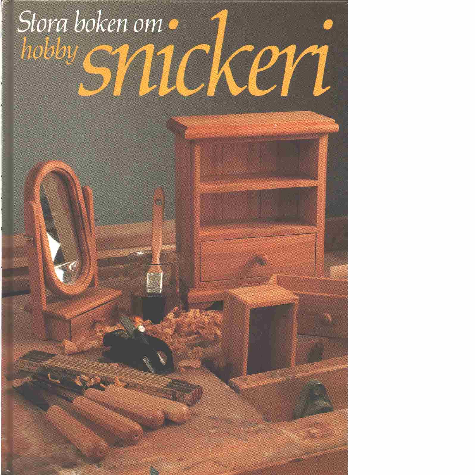 Stora boken om hobbysnickeri - Mårtensson, Hans