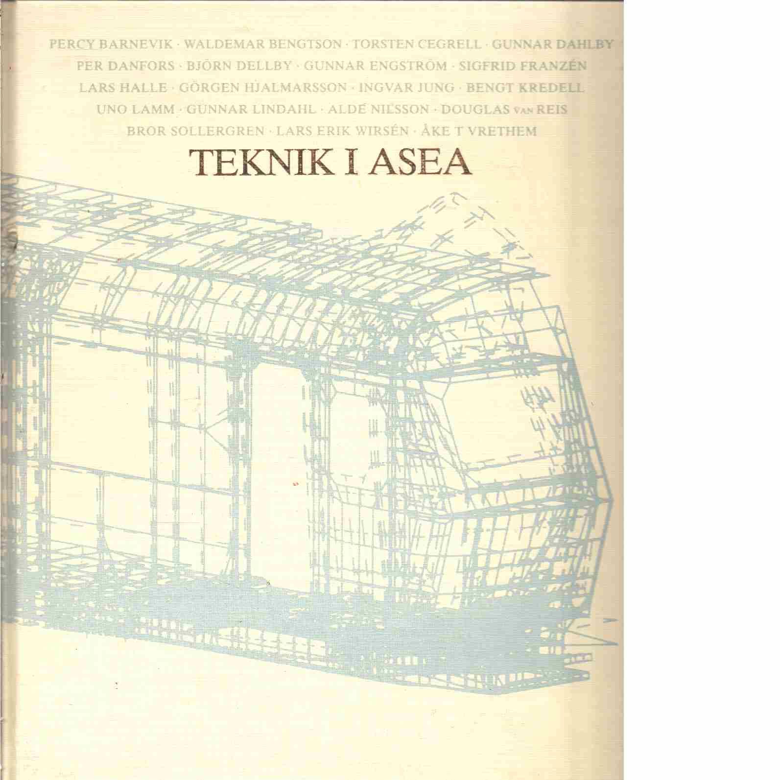 Teknik i Asea : 1883-1983  - Barnevik, Percy