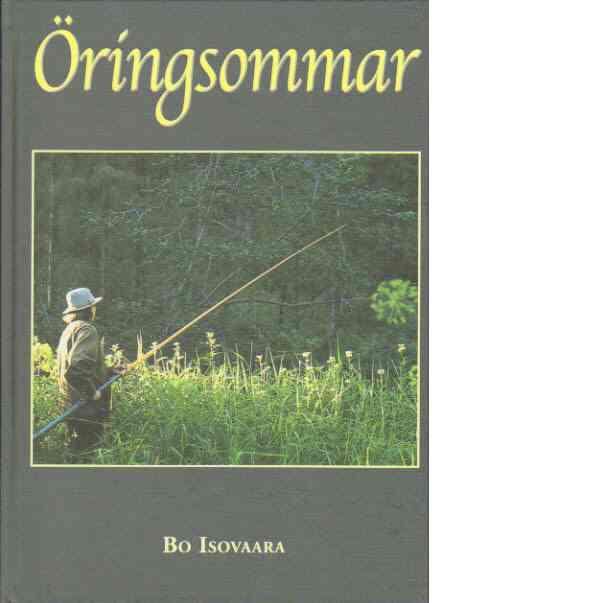 Öringsommar - Isovaara, Bo
