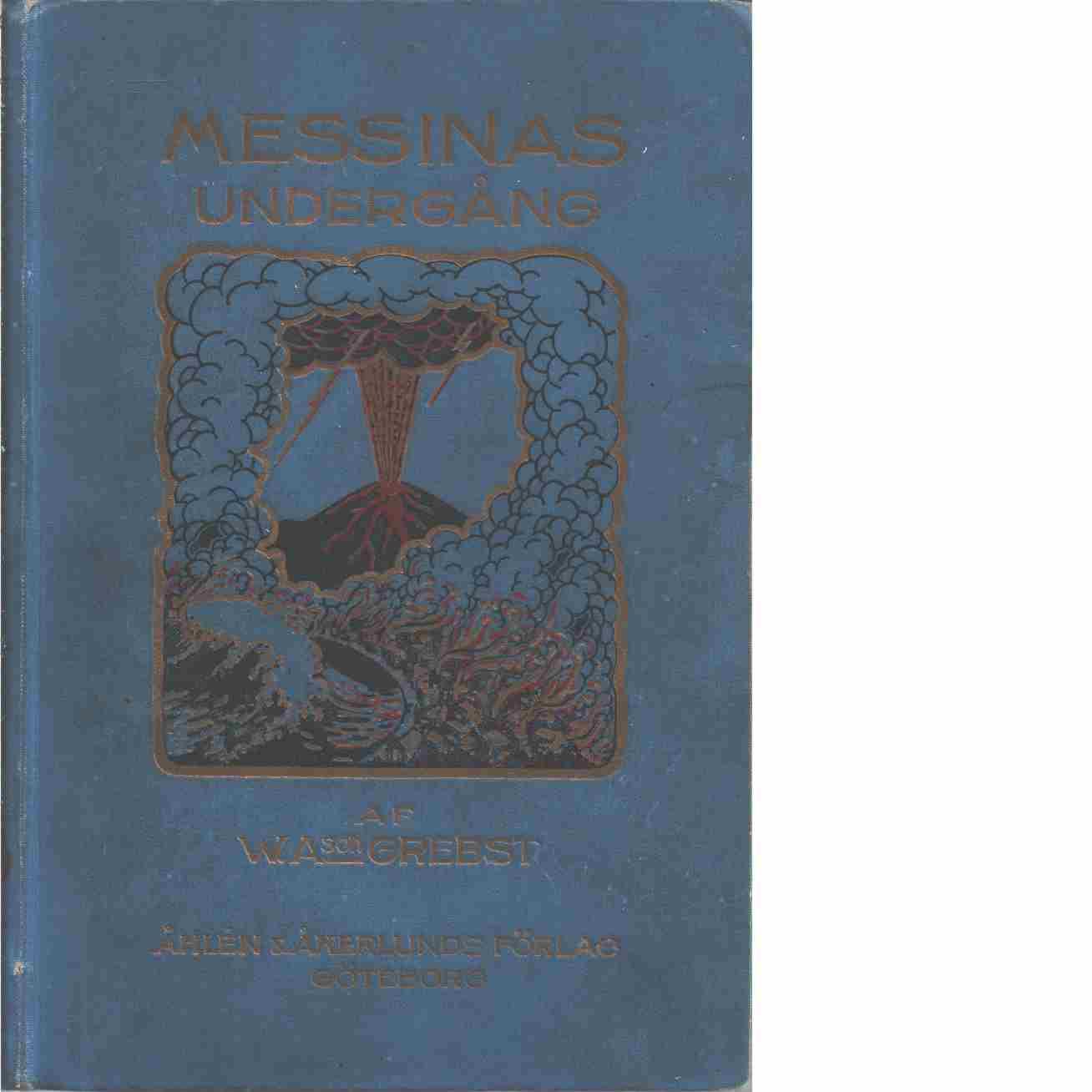 Messinas undergång -  Grebst, William A:son
