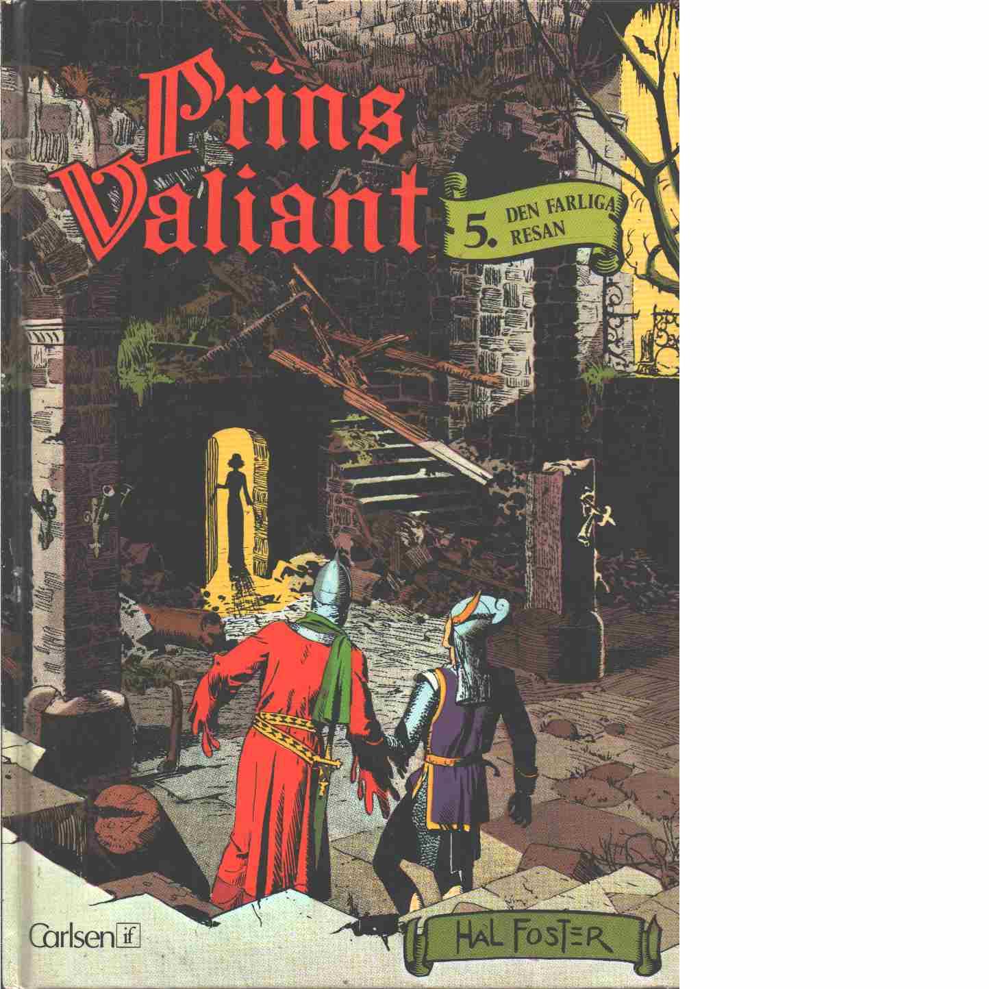 Prins Valiant. 5, Den farliga resan - Foster, Harold och Trell, Max