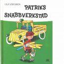 Patriks snabbverkstad  - Löfgren, Ulf