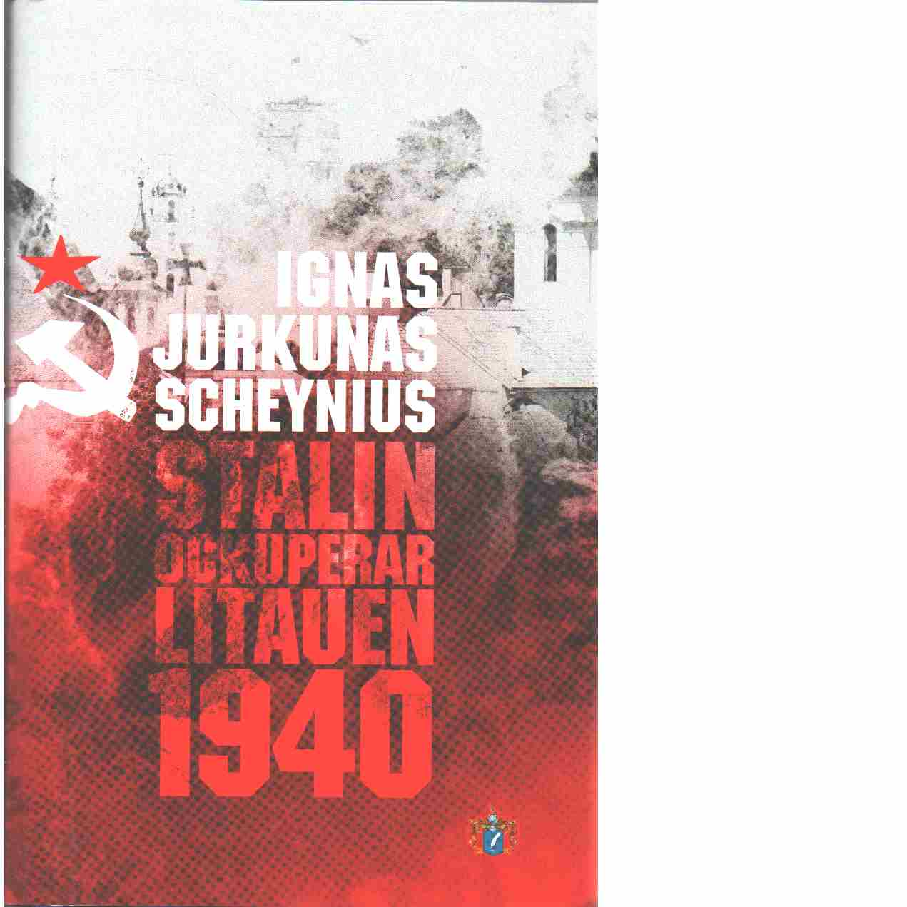 Stalin ockuperar Litauen 1940 - Jurkunas Scheynius, Ignas