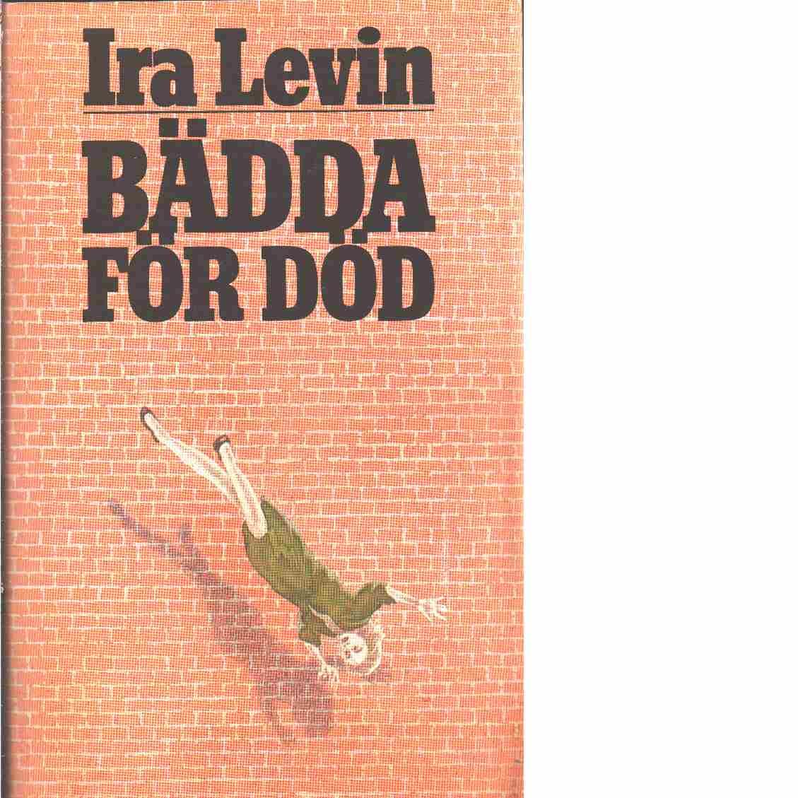 Bädda för död  - Levin, Ira
