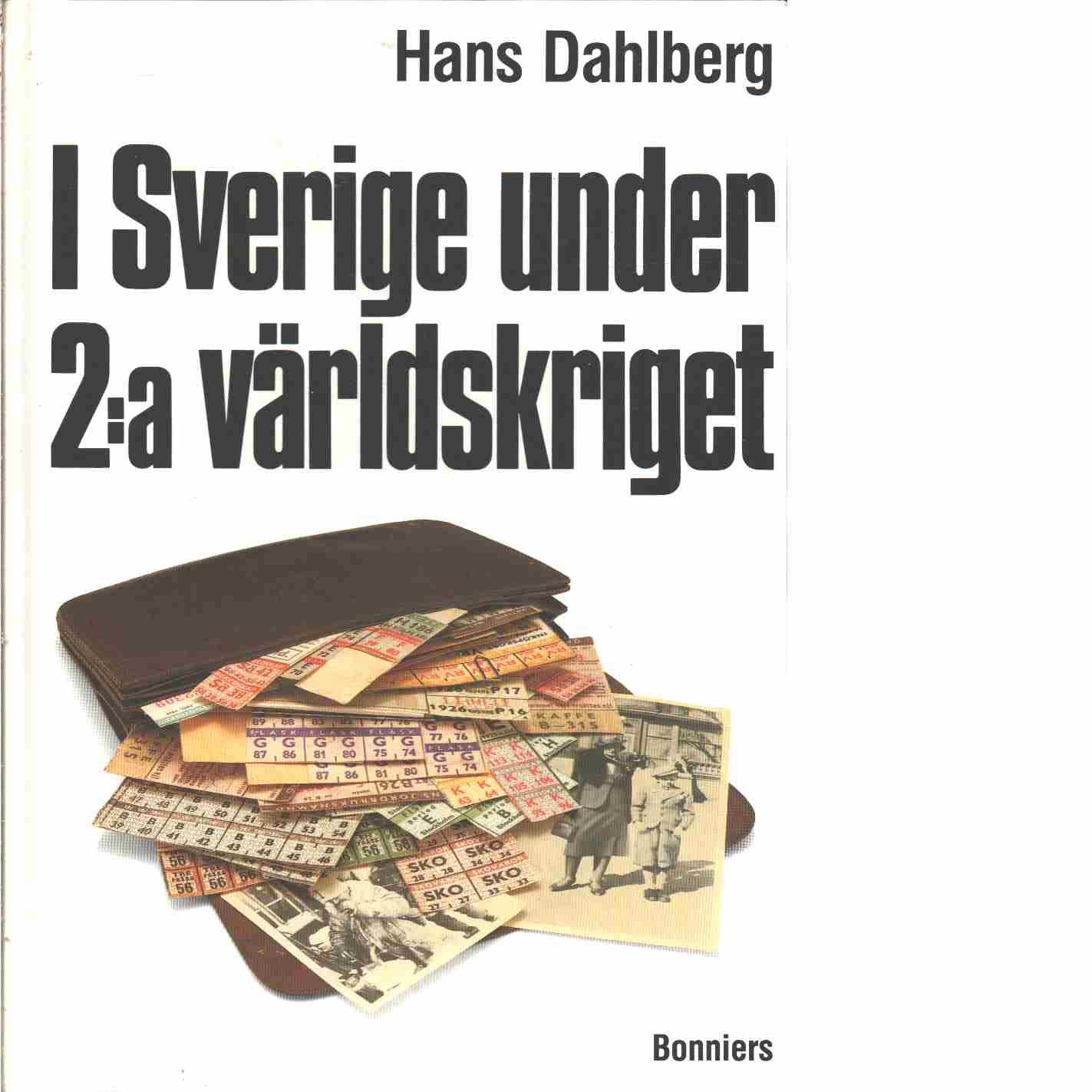 I Sverige under 2:a världskriget - Dahlberg, Hans
