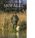 Illustrerat jaktbibliotek - Sjöfågel : miljö - viltvård - jakt - Pacella, Gérard