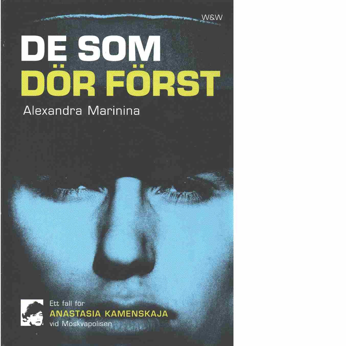 De som dör först : ett fall för Anastasia Kamenskaja vid Moskvapolisen  - Marinina, Aleksandra