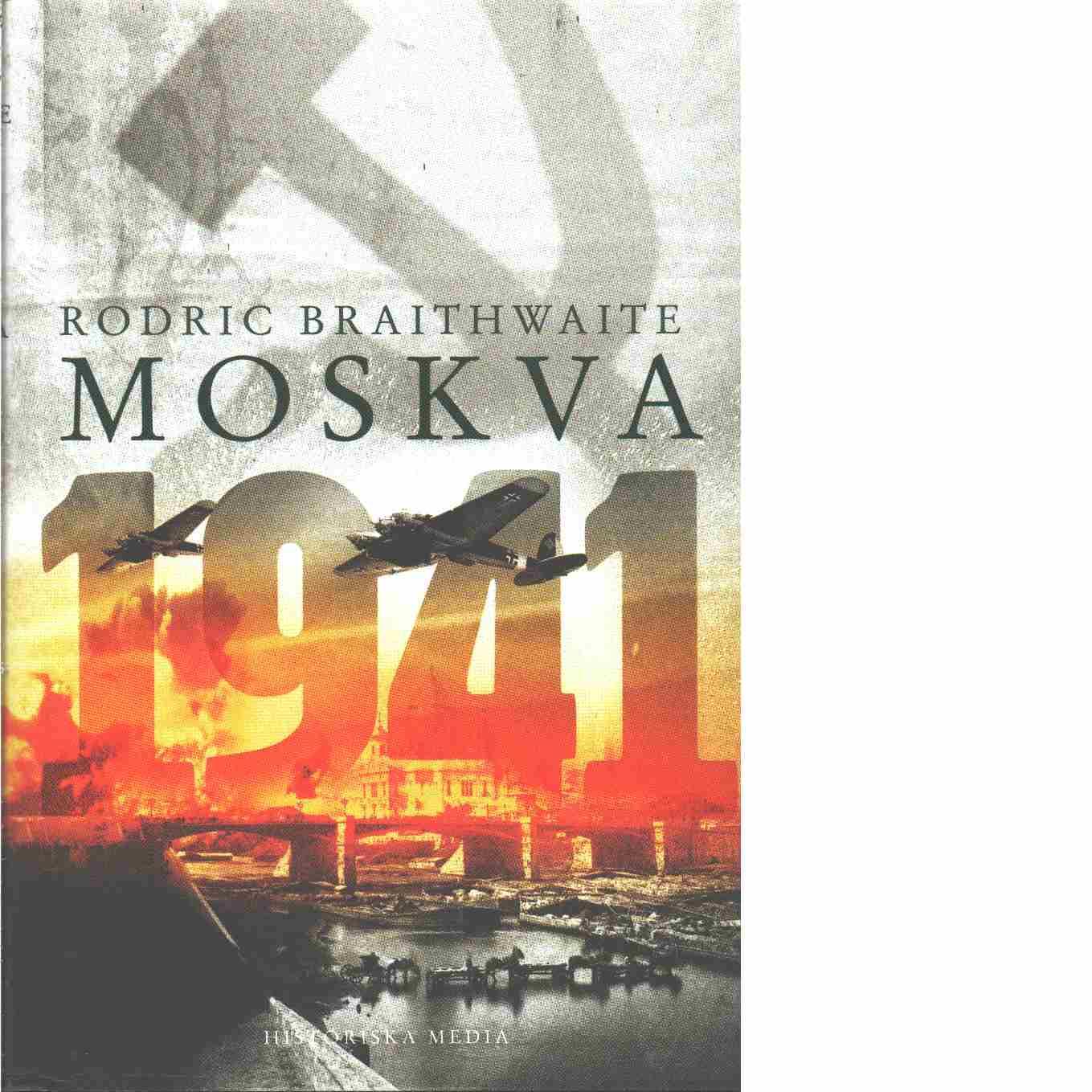 Moskva 1941 - Braithwaite, Rodric
