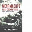 Wehrmachts sista ögonvittnen : Hitlers soldater berättar  - Red. Carruthers, Bob