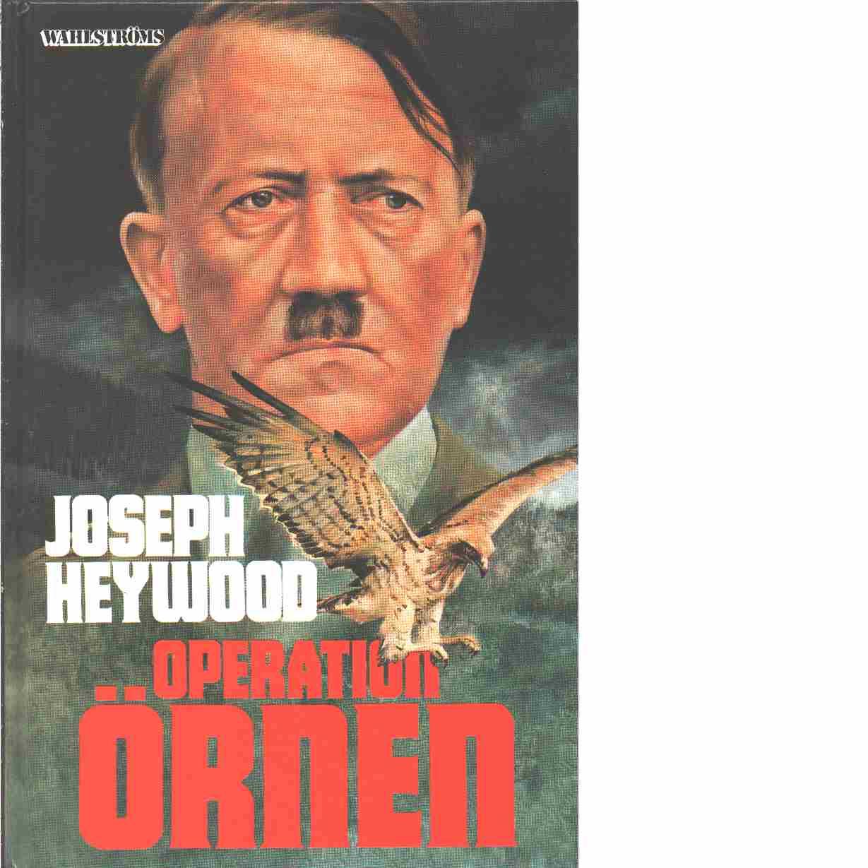 Operation Örnen - Heywood, Joseph