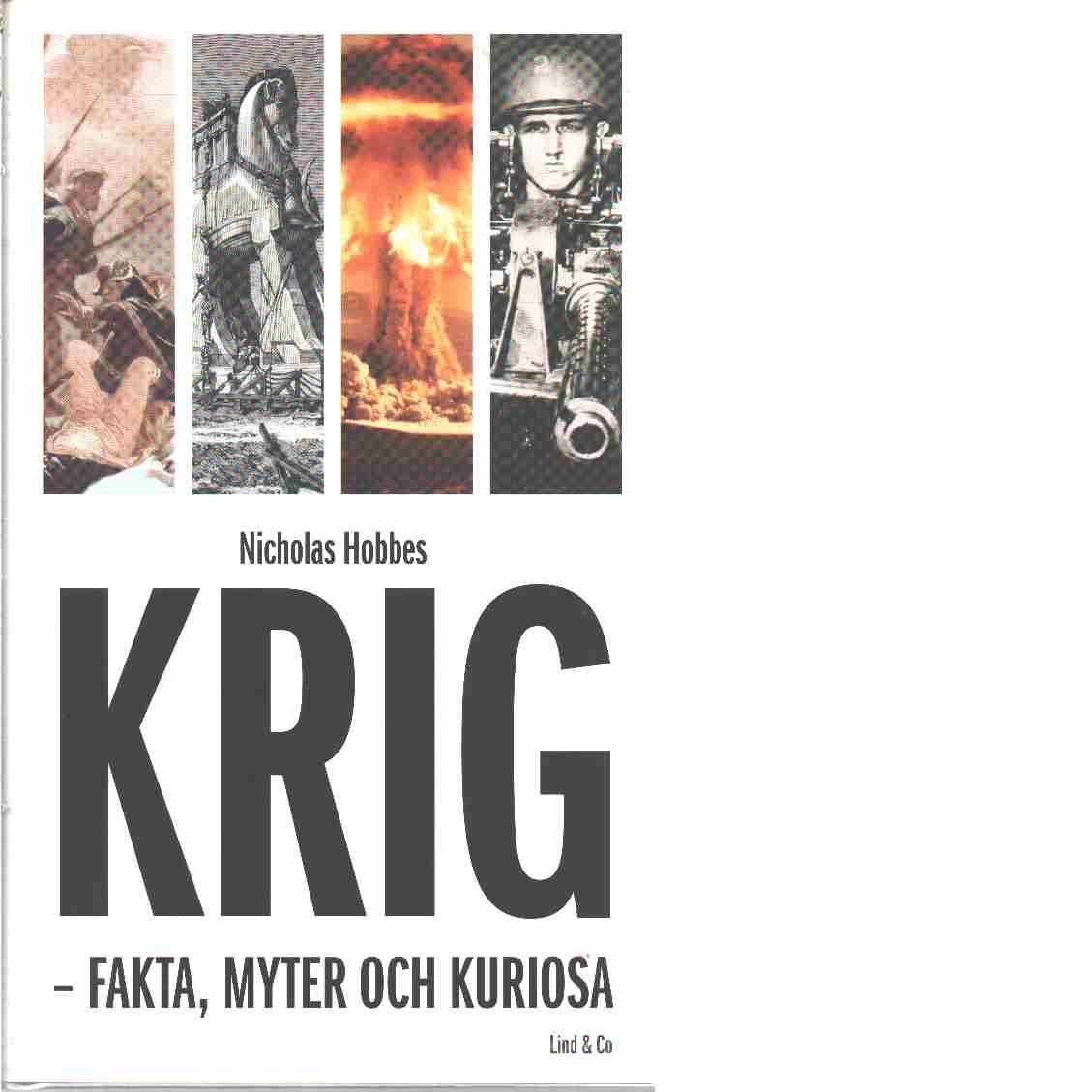 Krig : fakta, myter, och kuriosa - Hobbes, Nicholas