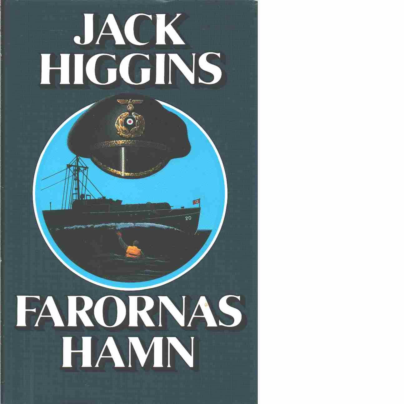 Farornas hamn - Higgins, Jack