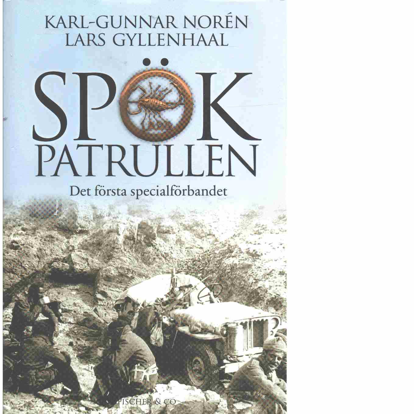 Spökpatrullen : det första specialförbandet - Norén, Karl-Gunnar och Gyllenhaal, Lars