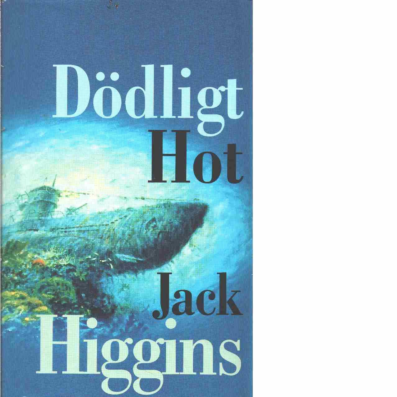 Dödligt hot - Higgins, Jack