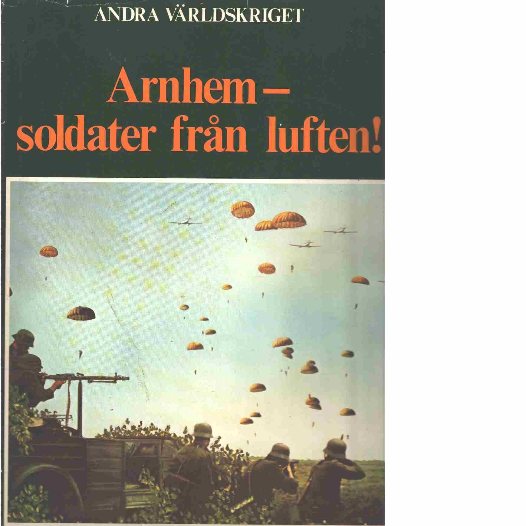 Arnhem - soldater från luften! - Bauer, Eddy