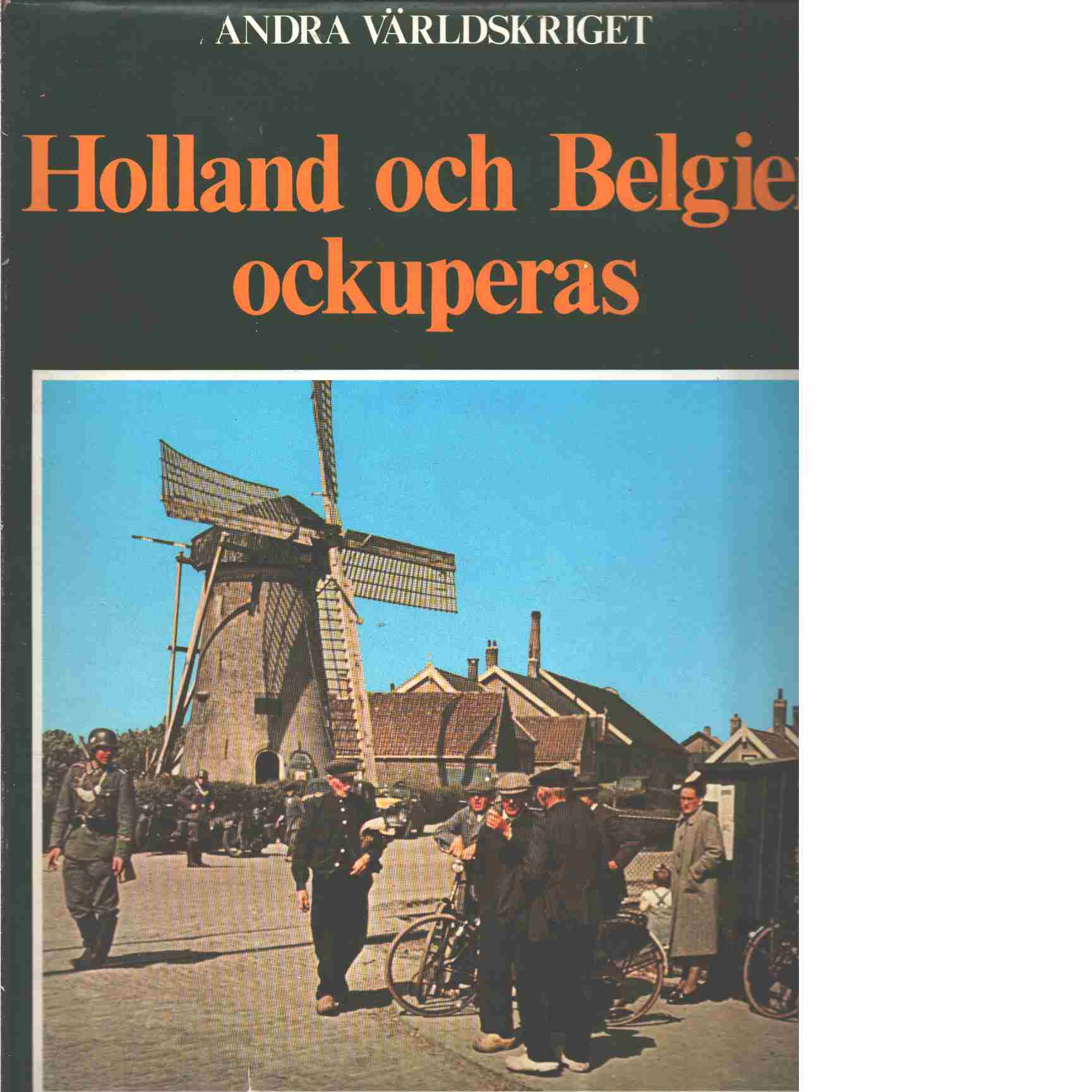 Holland och Belgien ockuperas - Bauer, Eddy