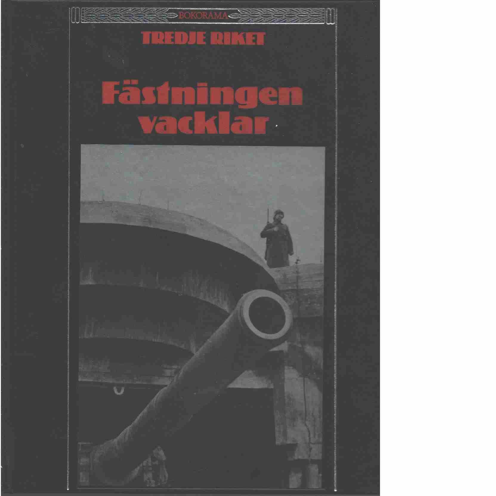 Fästningen vacklar - Red. Time-Life Books