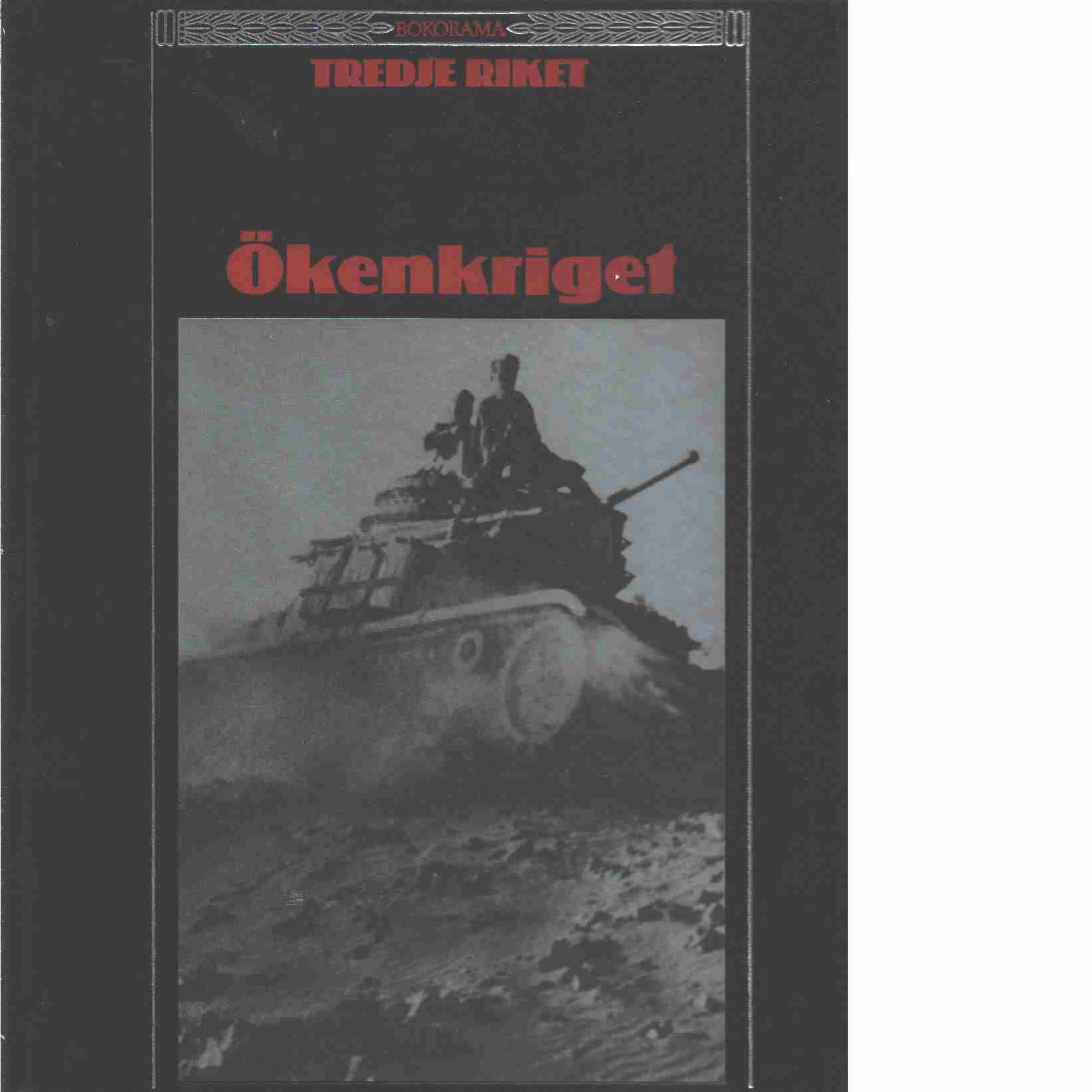 Ökenkriget  - Red. Time-Life Books