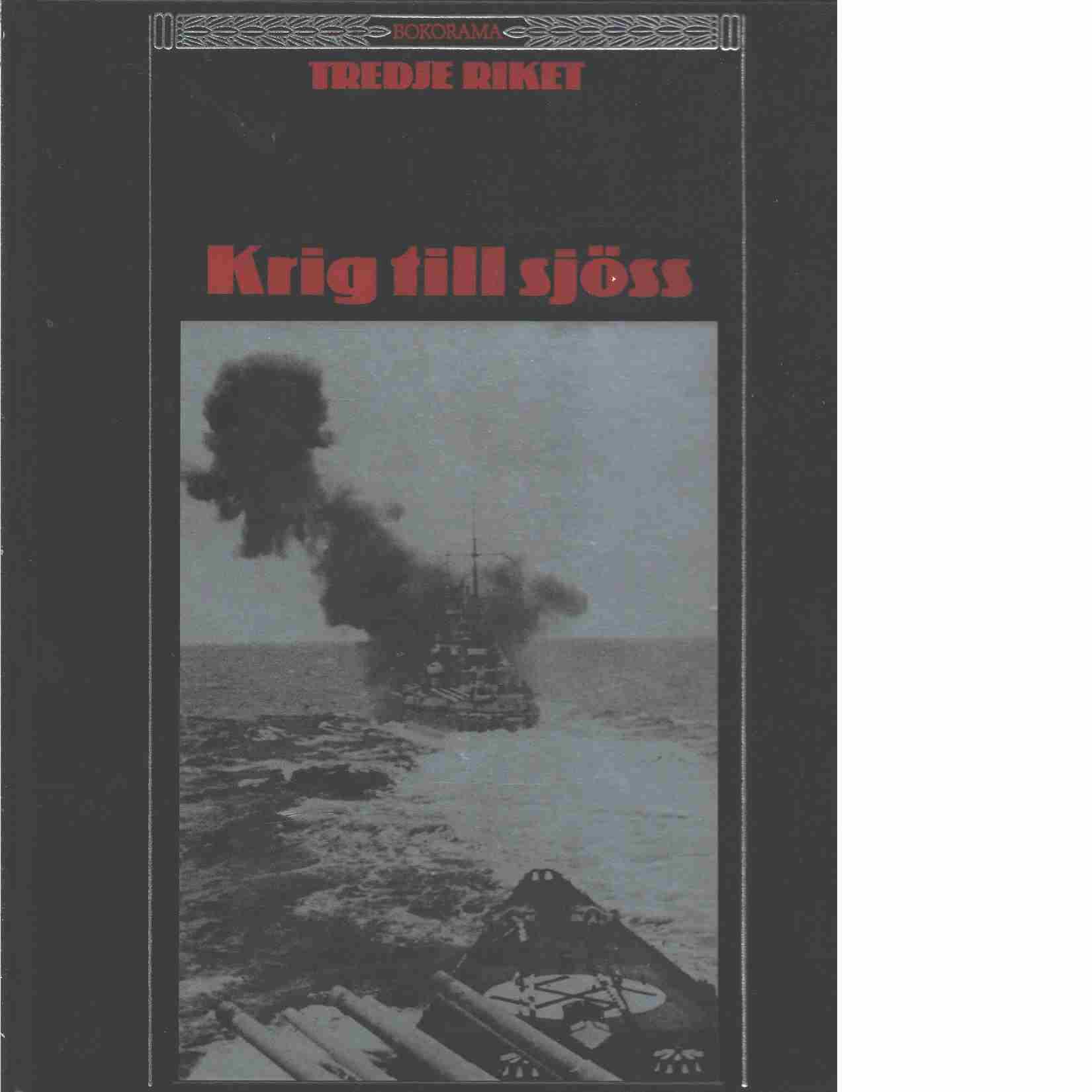 Krig till sjöss  - Red. Time-Life Books