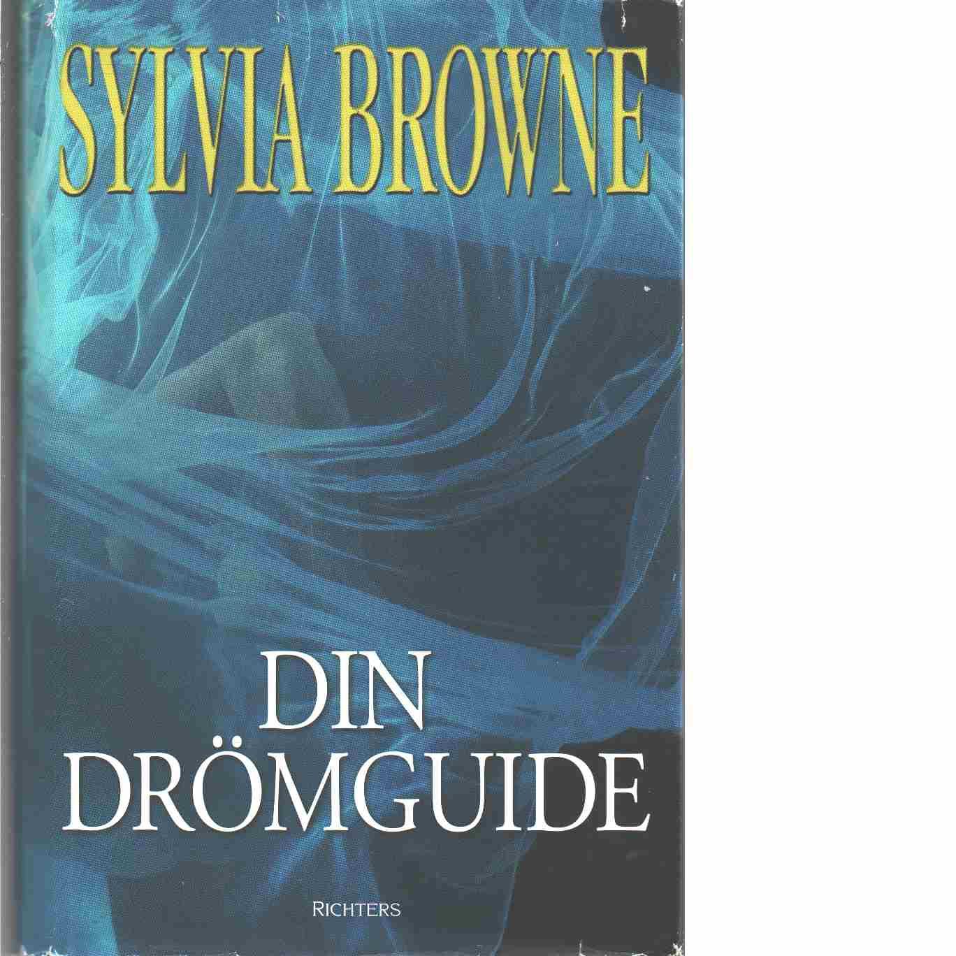 Din drömguide - Browne, Sylvia