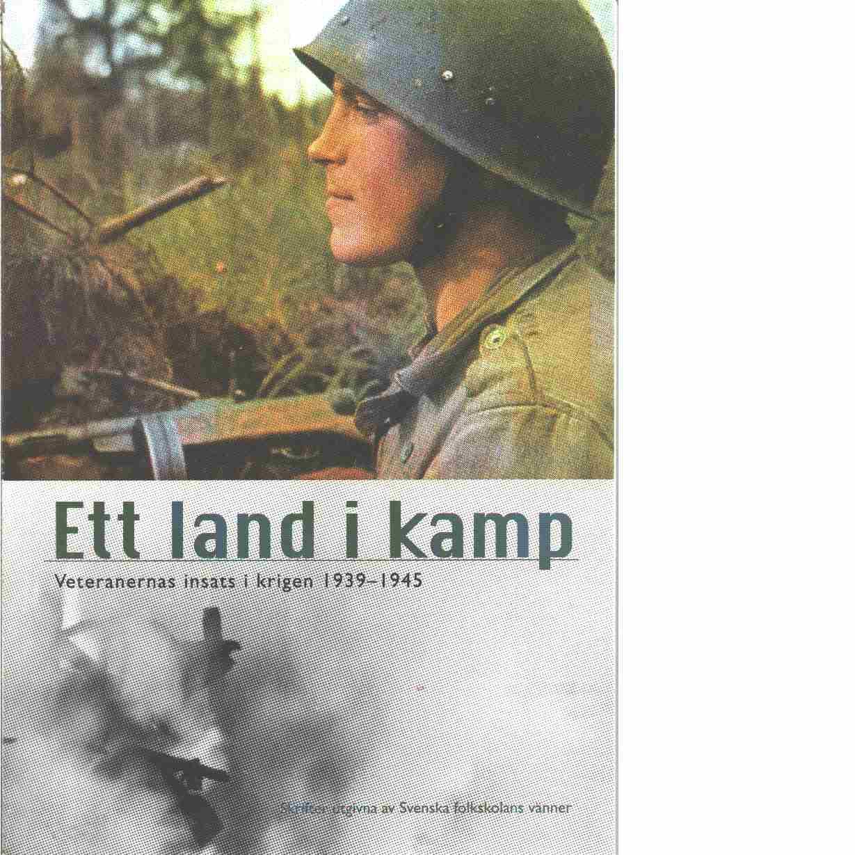 Ett land i kamp : veteranernas insats i krigen 1939-1945 - Red. Ekberg, Henrik