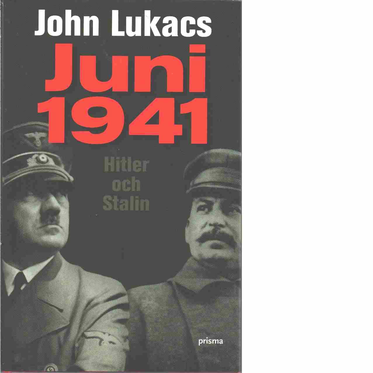 Juni 1941 : Hitler och Stalin - Lukacs, John