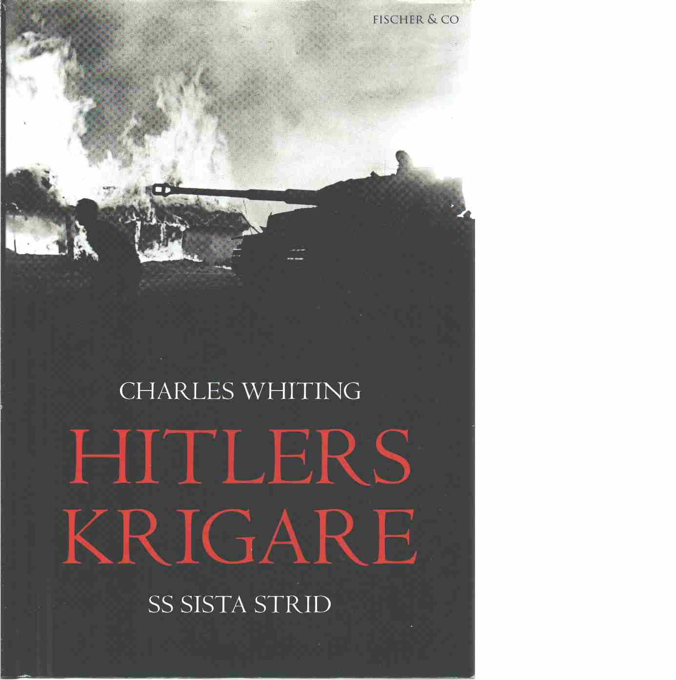 Hitlers krigare : SS sista strid - Whiting, Charles