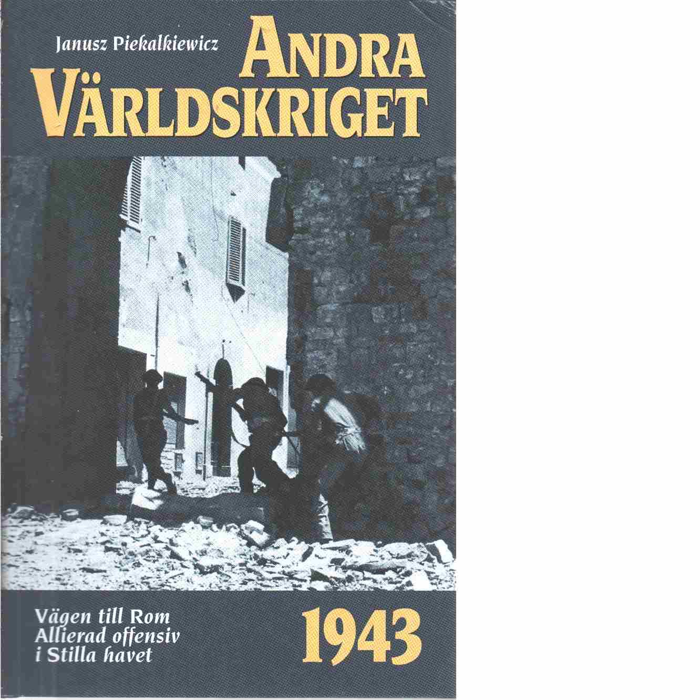 Andra världskriget. 8, 1943 års händelser - Piekalkiewicz, Janusz