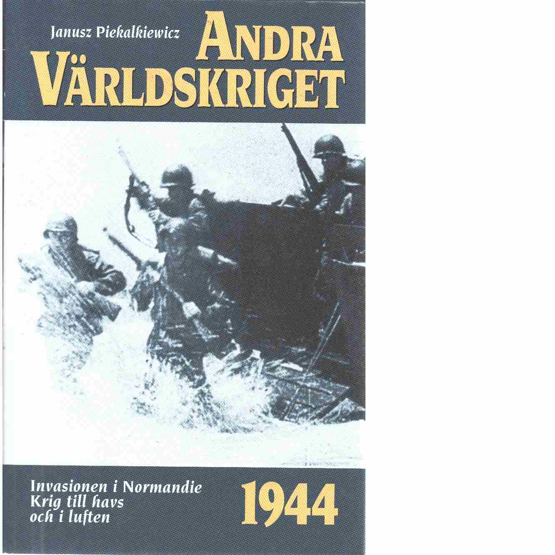 Andra världskriget. 9, 1944 års händelser  - Piekalkiewicz, Janusz