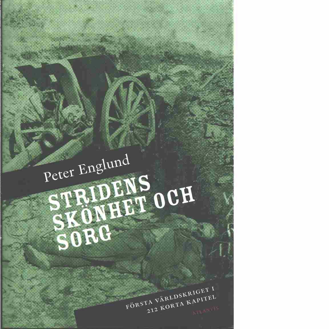 Stridens skönhet och sorg - Englund, Peter