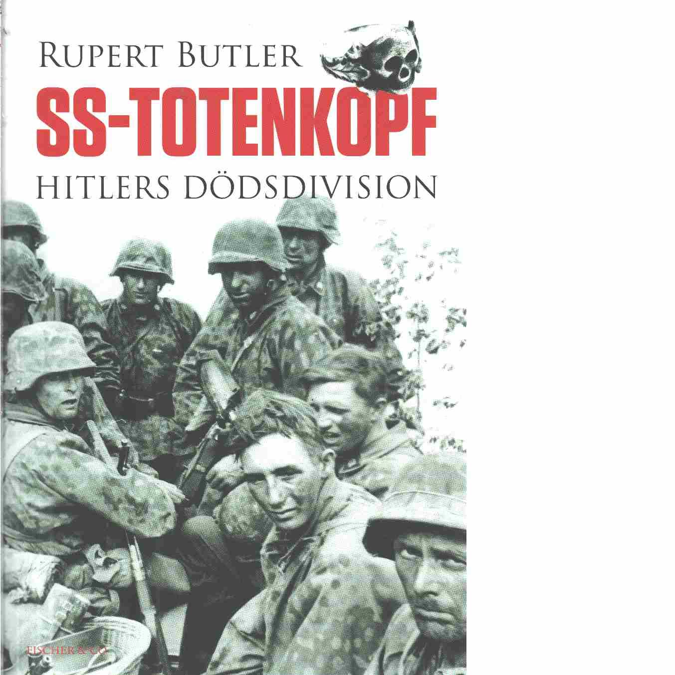 SS-Totenkopf : Hitlers dödsdivision - Butler, Rupert