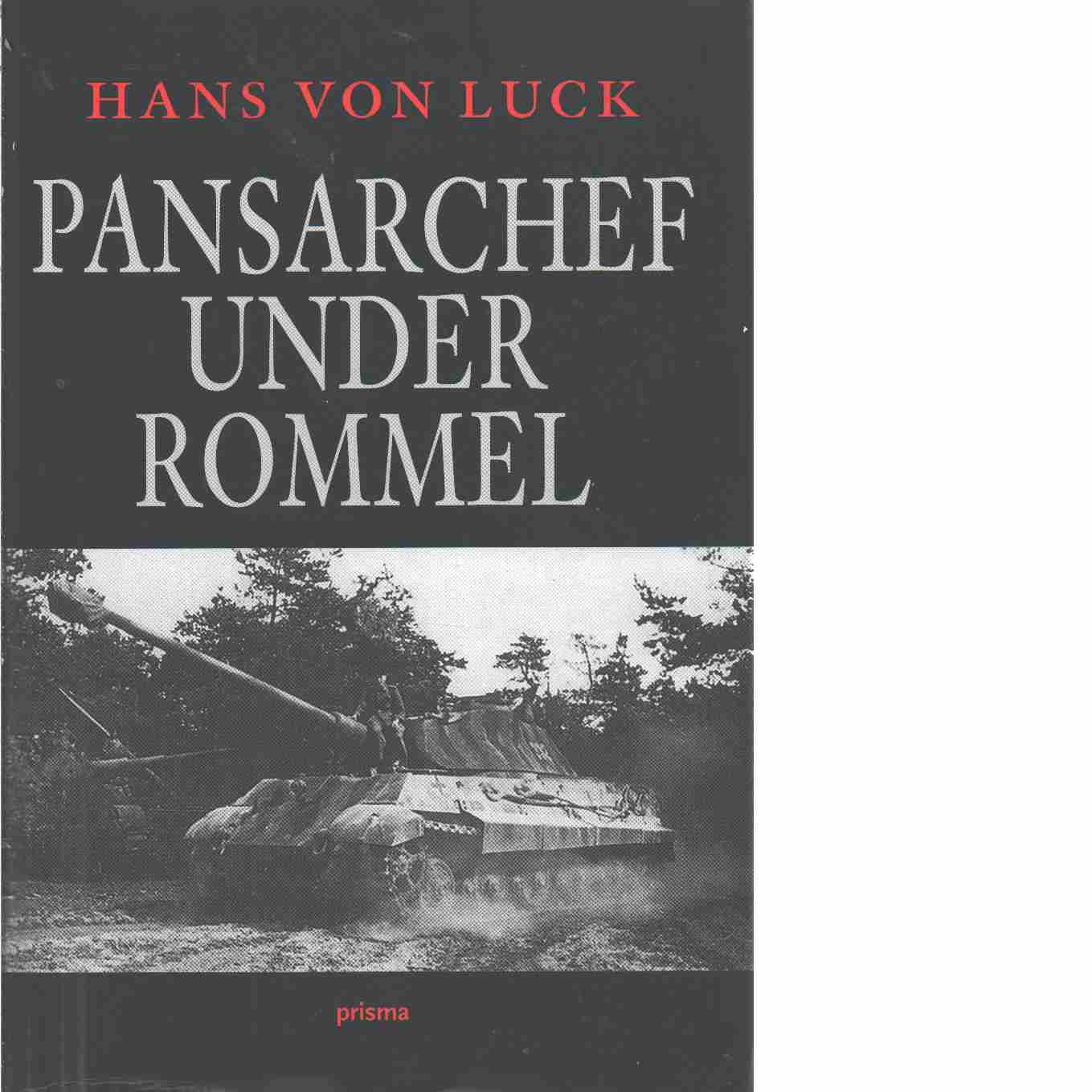Pansarchef under Rommel - Luck, Hans von