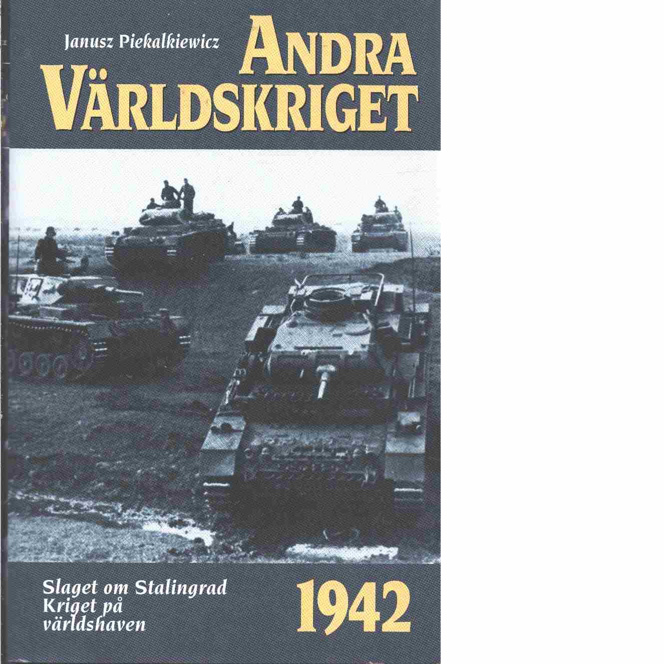 Andra världskriget. 6, 1942 års händelser - Piekalkiewicz, Janusz