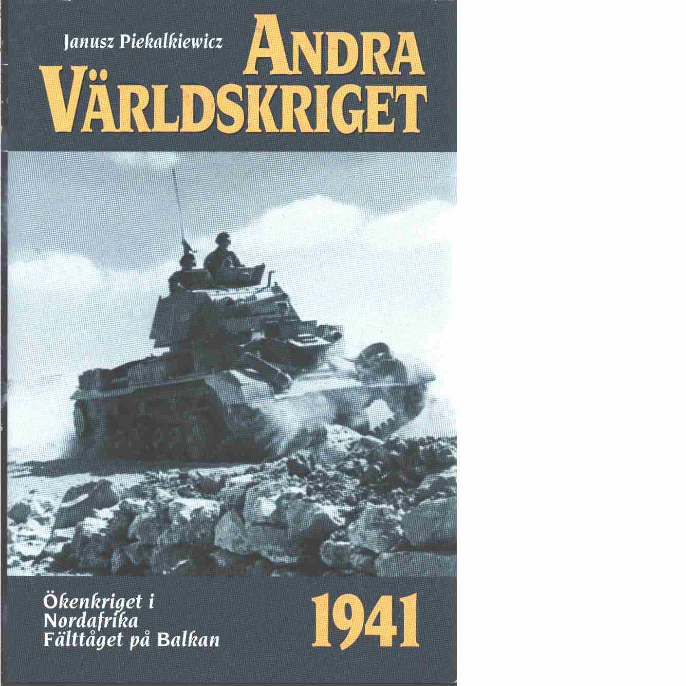 Andra världskriget. 4, 1941 års händelser  - Piekalkiewicz, Janusz