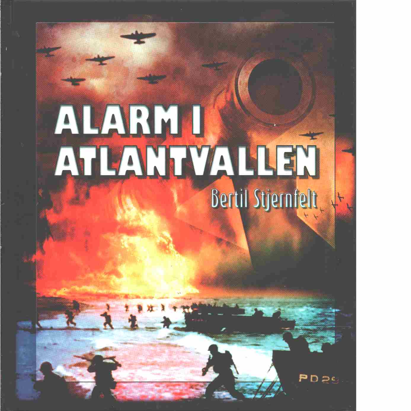 Alarm i Atlantvallen - Stjernfelt, Bertil