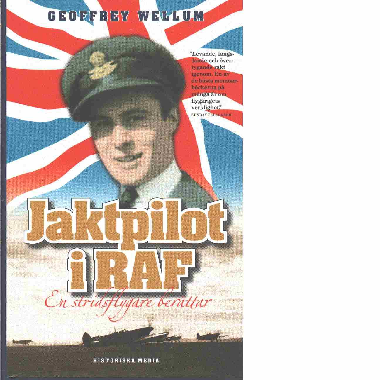 Jaktpilot i RAF : en stridsflygare berättar - Wellum, Geoffrey