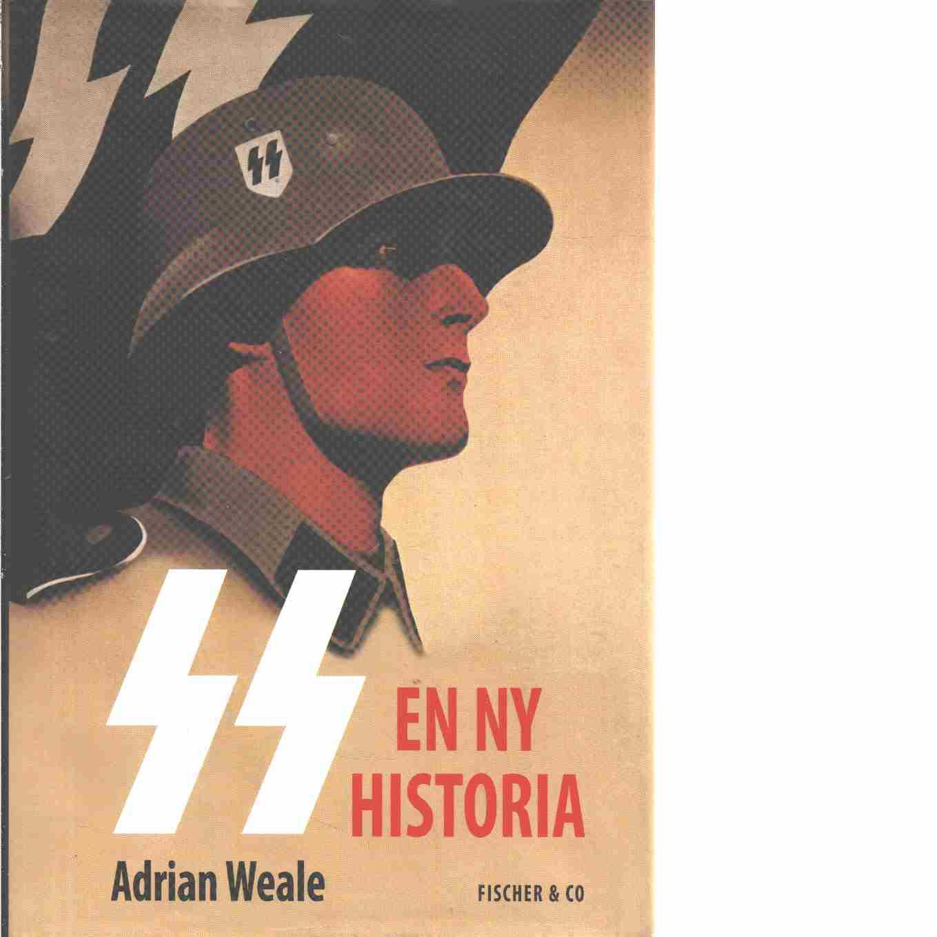 SS : en ny historia - Weale, Adrian